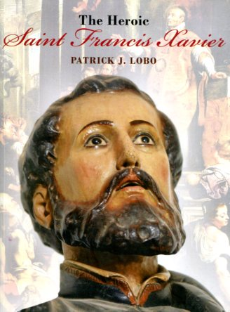 The heroic saint francis xavier